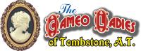 The Cameo Ladies of Tombstone Arizona